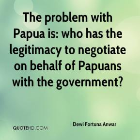 Dewi Fortuna Anwar - The problem with Papua is: who has the legitimacy to negotiate on behalf of Papuans with the government?