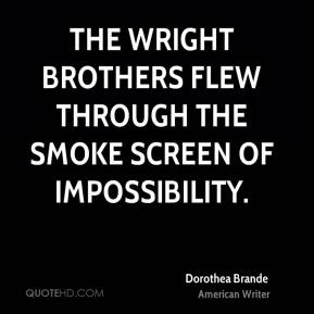 The Wright brothers flew through the smoke screen of impossibility.