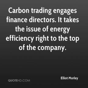 Elliot Morley - Carbon trading engages finance directors. It takes the issue of energy efficiency right to the top of the company.