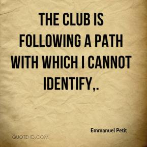 The club is following a path with which I cannot identify.