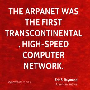 The ARPAnet was the first transcontinental, high-speed computer network.