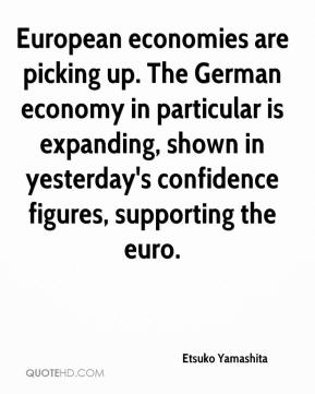 Etsuko Yamashita - European economies are picking up. The German economy in particular is expanding, shown in yesterday's confidence figures, supporting the euro.