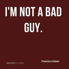 Francisco Liriano - I'm not a bad guy.