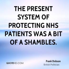 Frank Dobson - The present system of protecting NHS patients was a bit of a shambles.