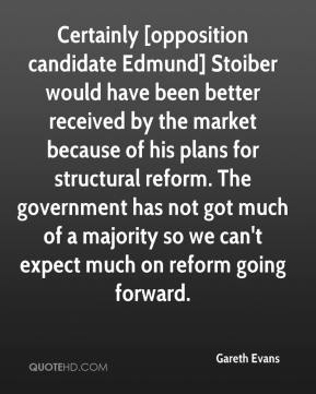 Certainly [opposition candidate Edmund] Stoiber would have been better received by the market because of his plans for structural reform. The government has not got much of a majority so we can't expect much on reform going forward.