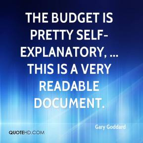 Gary Goddard - The budget is pretty self-explanatory, ... This is a very readable document.