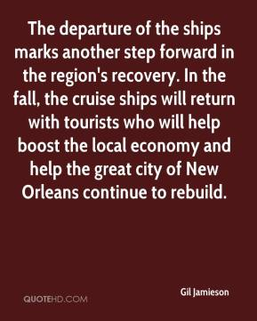 Gil Jamieson - The departure of the ships marks another step forward in the region's recovery. In the fall, the cruise ships will return with tourists who will help boost the local economy and help the great city of New Orleans continue to rebuild.