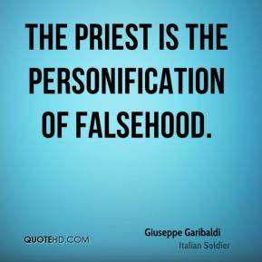 The priest is the personification of falsehood.