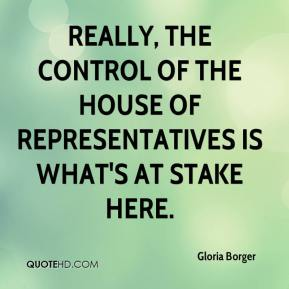 Gloria Borger - Really, the control of the House of Representatives is what's at stake here.