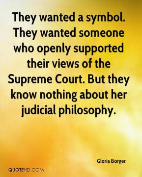 Gloria Borger - They wanted a symbol. They wanted someone who openly supported their views of the Supreme Court. But they know nothing about her judicial philosophy.