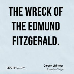 The Wreck of the Edmund Fitzgerald.