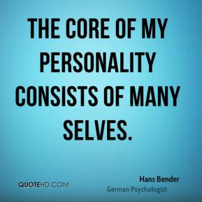 The core of my personality consists of many selves.