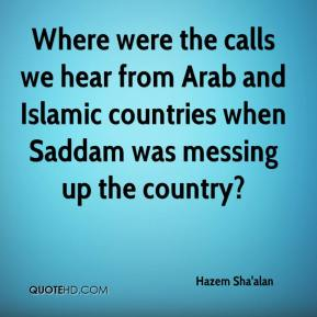 Hazem Sha'alan - Where were the calls we hear from Arab and Islamic countries when Saddam was messing up the country?