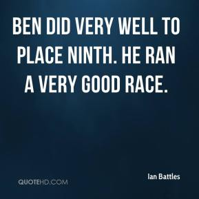 Ben did very well to place ninth. He ran a very good race.