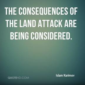 Islam Karimov - the consequences of the land attack are being considered.