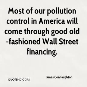 James Connaughton - Most of our pollution control in America will come through good old-fashioned Wall Street financing.