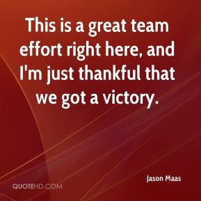 This is a great team effort right here, and I'm just thankful that we got a victory.