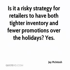 Is it a risky strategy for retailers to have both tighter inventory and fewer promotions over the holidays? Yes.
