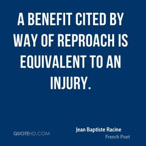 A benefit cited by way of reproach is equivalent to an injury.