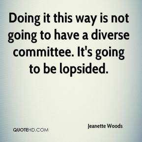 Doing it this way is not going to have a diverse committee. It's going to be lopsided.