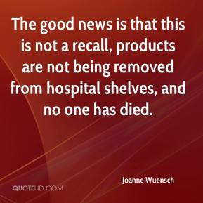 The good news is that this is not a recall, products are not being removed from hospital shelves, and no one has died.