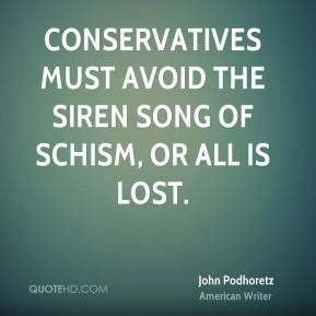 Conservatives must avoid the siren song of schism, or all is lost.