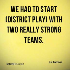 We had to start (district play) with two really strong teams.