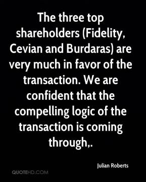 Julian Roberts  - The three top shareholders (Fidelity, Cevian and Burdaras) are very much in favor of the transaction. We are confident that the compelling logic of the transaction is coming through.