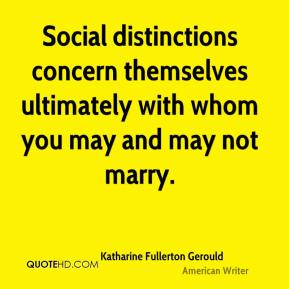 Social distinctions concern themselves ultimately with whom you may and may not marry.