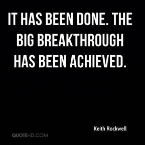 Keith Rockwell  - It has been done. The big breakthrough has been achieved.