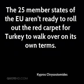 The 25 member states of the EU aren't ready to roll out the red carpet for Turkey to walk over on its own terms.