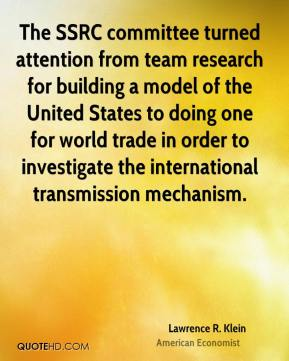 The SSRC committee turned attention from team research for building a model of the United States to doing one for world trade in order to investigate the international transmission mechanism.