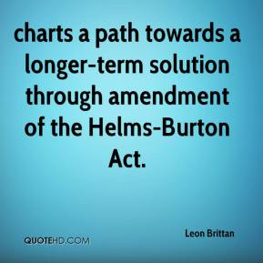 helms burton act Cuban liberty and democratic solidarity (libertad) act of 1996 (codified in title 22, sections 6021-6091 of the us code) pl 104-114 one hundred fourth congress.
