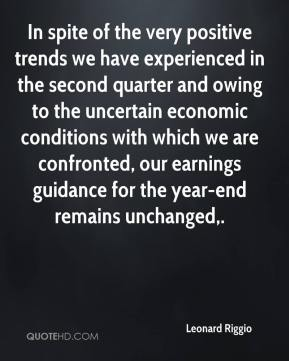 Leonard Riggio  - In spite of the very positive trends we have experienced in the second quarter and owing to the uncertain economic conditions with which we are confronted, our earnings guidance for the year-end remains unchanged.