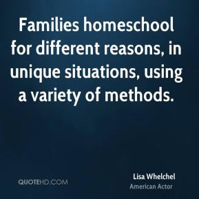 Families homeschool for different reasons, in unique situations, using a variety of methods.