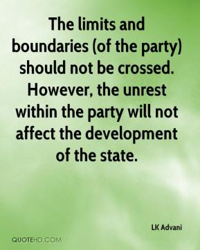 The limits and boundaries (of the party) should not be crossed. However, the unrest within the party will not affect the development of the state.