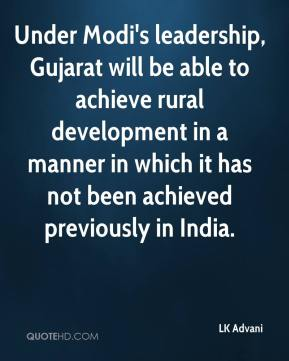Under Modi's leadership, Gujarat will be able to achieve rural development in a manner in which it has not been achieved previously in India.