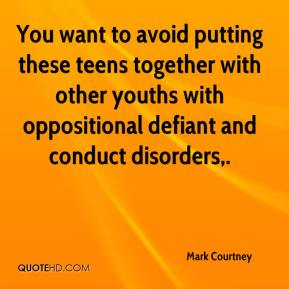 Mark Courtney  - You want to avoid putting these teens together with other youths with oppositional defiant and conduct disorders.