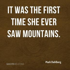 It was the first time she ever saw mountains.
