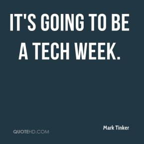 It's going to be a tech week.