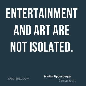 Entertainment and art are not isolated.