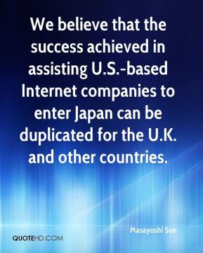 We believe that the success achieved in assisting U.S.-based Internet companies to enter Japan can be duplicated for the U.K. and other countries.