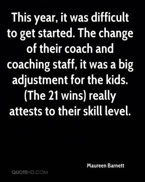 This year, it was difficult to get started. The change of their coach and coaching staff, it was a big adjustment for the kids. (The 21 wins) really attests to their skill level.