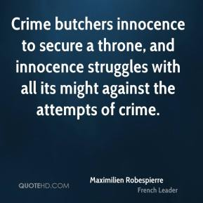 Crime butchers innocence to secure a throne, and innocence struggles with all its might against the attempts of crime.