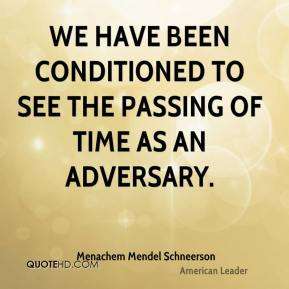 We have been conditioned to see the passing of time as an adversary.