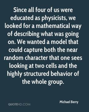 Since all four of us were educated as physicists, we looked for a mathematical way of describing what was going on. We wanted a model that could capture both the near random character that one sees looking at two cells and the highly structured behavior of the whole group.