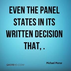 Even the panel states in its written decision that, .