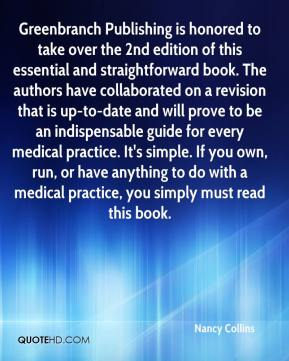 Nancy Collins  - Greenbranch Publishing is honored to take over the 2nd edition of this essential and straightforward book. The authors have collaborated on a revision that is up-to-date and will prove to be an indispensable guide for every medical practice. It's simple. If you own, run, or have anything to do with a medical practice, you simply must read this book.