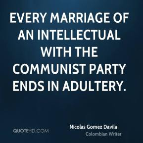 Every marriage of an intellectual with the communist party ends in adultery.