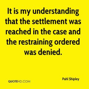 It is my understanding that the settlement was reached in the case and the restraining ordered was denied.